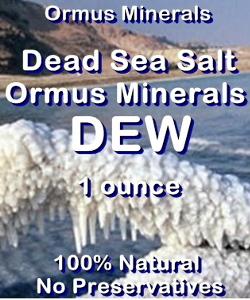 Ormus Minerals -Dead Sea Salt DEW