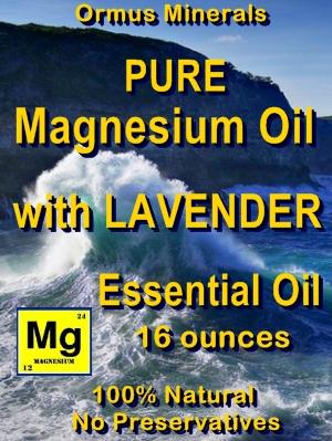 Ormus Minerals -Pure Magnesium Oil with LAVENDER EO