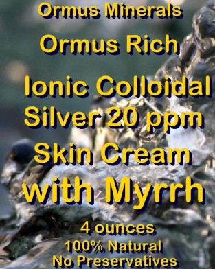 Ormus Minerals -Ionic Colloidal Silver 20 ppm Skin Cream with MYRRH