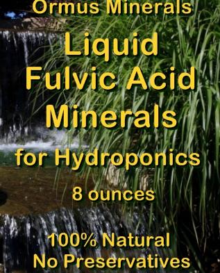 Ormus Minerals -Fulvic Acid Minerals for HYDROPONICS