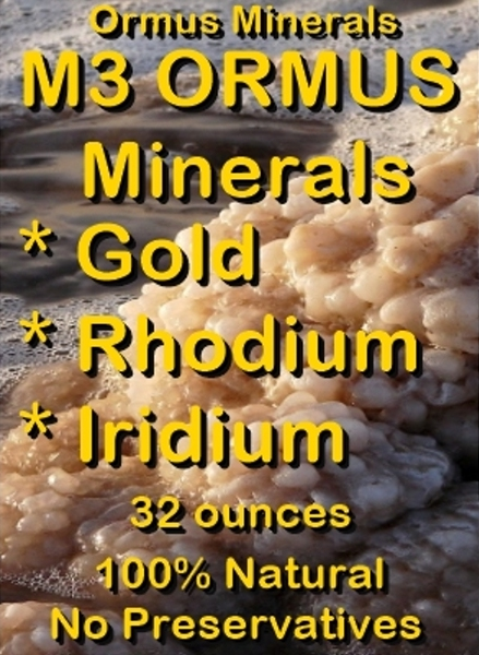 Ormus Minerals -M3 ORMUS Minerals Gold Rhodium Iridium
