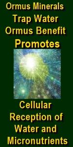 Ormus Minerals --Trap Water Ormus Minerals - benefit